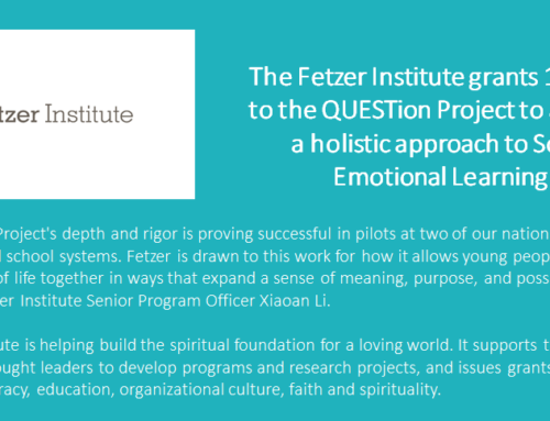 Announcement:  QUESTion Project Receives $1 Million from Fetzer Institute to Advance SEL Curriculum